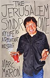 The Jerusalem Syndrome: My Life as a Reluctant Messiah: A Religious Experience