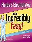 Fluids & Electrolytes Made Incredibly Easy! (Incredibly Easy! Series (R))
