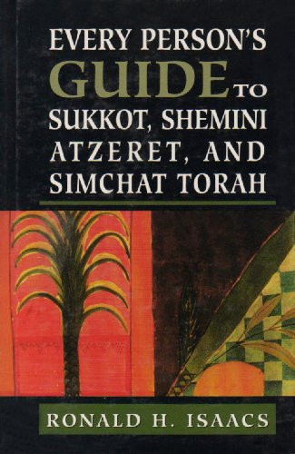 Every Person's Guide to Sukkot, Shemini Atzeret and Simchat Torah