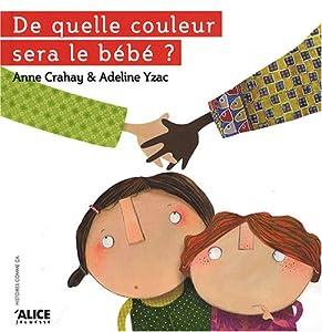 vignette de 'De quelle couleur sera le bébé ? (Adeline Yzac)'