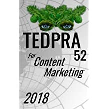 TEDPRA 52 For Content Marketing 2018: It is not only a learning guide for beginners but a work tool for experts. TEDPRA 52 is an excellent method to ... and obtain true positive results.: Volume 1