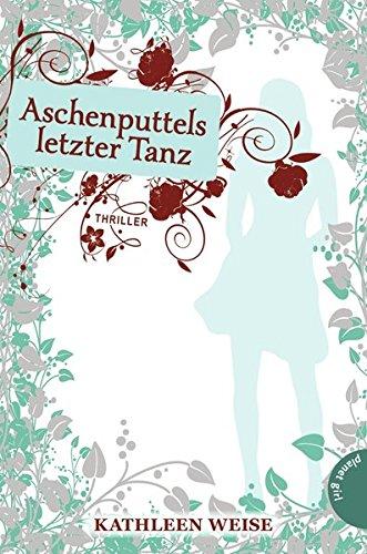 Buchseite und Rezensionen zu 'Aschenputtels letzter Tanz' von Kathleen Weise
