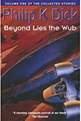 Beyond Lies The Wub: Volume One Of The Collected Stories (Collected Short Stories of Philip K. Dick) Paperback