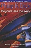 Beyond Lies The Wub: Volume One Of The Collected Stories (Collected Short Stories of ...