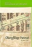 Oberpfälzer Heimat / Oberpfälzer Heimat 2017: Beiträge zur Heimatkunde der Oberpfalz Bd - 61 - Sebastian Schott, Harald Fähnrich, Bernhard M. Baron