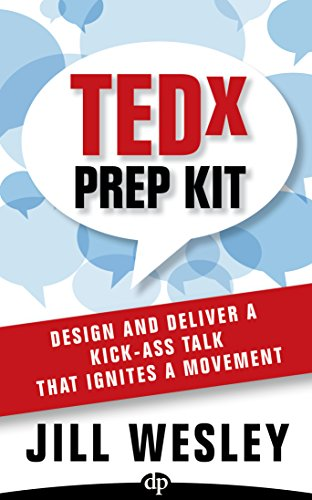 tedx-prep-kit-design-and-deliver-a-kick-ass-talk-that-ignites-a-movement-english-edition