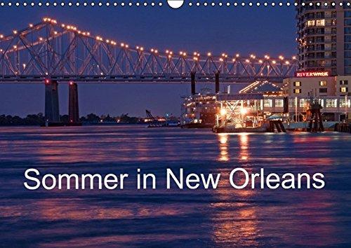 Sommer in New Orleans (Wandkalender 2016 DIN A3 quer): Eine der unvergesslichsten Städte in den USA (Monatskalender, 14 Seiten ) (CALVENDO Orte)