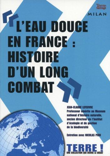 L'eau douce en France : histoire d'un long combat