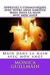 Apprenez à communiquer avec votre ange gardien. Main dans la main avec mon ange (ANGEOLOGIE t. 1)