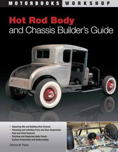 Hot Rod Body and Chassis Builder's Guide (Motorbooks Workshop) by Dennis W. Parks (2009-10-28) (Hot Rod Chassis)