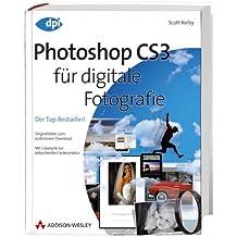 Photoshop CS3 für digitale Fotografie: Der Top-Bestseller! Originalbilder zum kostenlosen Download; mit Graukarte zur blitzschnellen Farbkorrektur (DPI Grafik)