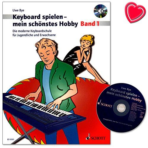 Keyboard spielen mein schönstes Hobby Band 1 - Die moderne Keyboardschule für Jugendliche und Erwachsene von Uwe Bye - Notenbuch mit CD und bunter herzförmiger Notenklammer