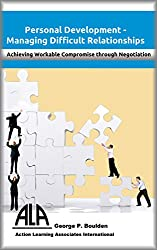 Managing Difficult Relationships: Achieving Workable Compromise through Negotiation
