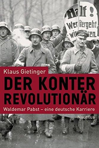 der-konterrevolutionar-waldemar-pabst-eine-deutsche-karriere