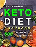 Keto Diet Cookbook For Beginners 2019: 600 Keto Diet Recipes for Your Rapid