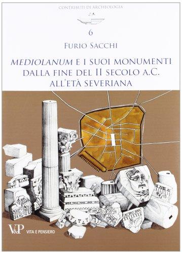 Mediolanum e i suoi monumenti della fine del II secolo a.C. all'età severina