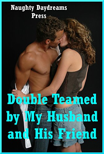 Ebook Double Teamed By My Husband And His Friend Because -7412