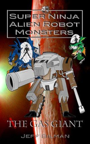 The Gas Giant (Super Ninja Alien Robot Monsters Book 2 ...