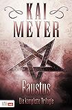 Faustus: Die komplette Trilogie
