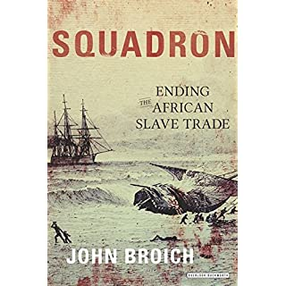 Squadron: The Navy Officers Who Fought to Abolish the East African Slave Trade