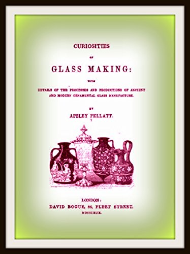 curiosities-of-glass-making-with-details-of-the-processes-and-productions-of-ancient-and-modern-orna
