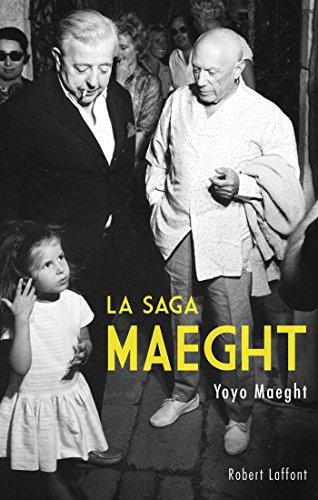 La Saga Maeght par Yoyo MAEGHT