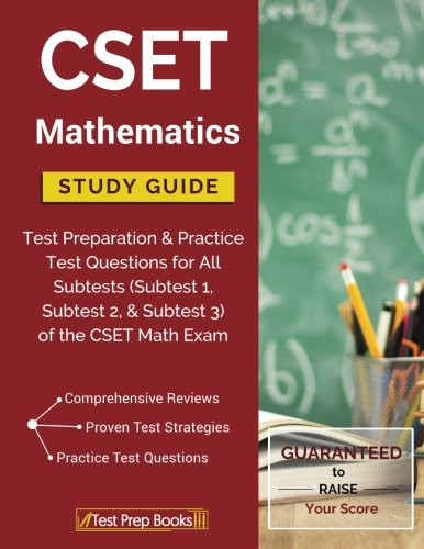 CSET Mathematics Study Guide: Test Preparation & Practice Test Questions for All Subtests (Subtest 1, Subtest 2, & Subtest 3) of the CSET Math Exam