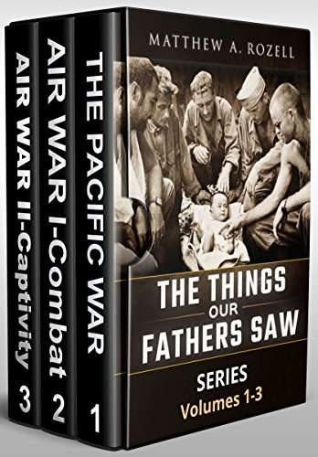 World War II Generation Speaks: The Things Our Fathers Saw Series Boxset, Vols. 1-3 (English Edition)