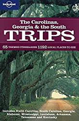 Carolinas, Georgia and the South Trips (Lonely Planet Country & Regional Guides)