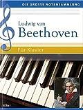 Ludwig van Beethoven: Für Klavier (Die große Notensammlung)