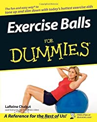 Exercise Balls For Dummies by LaReine Chabut (2005-05-06)