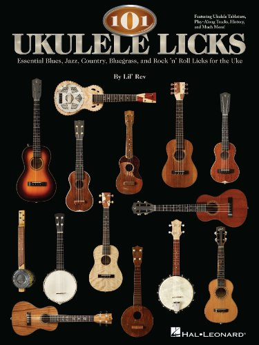 101 Ukulele Licks: Essential Blues, Jazz, Country, Bluegrass, and Rock 'n' Roll Licks for the Uke (English Edition)