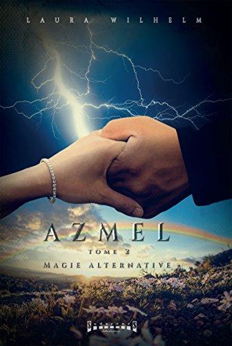 Magie alternative: Saga de romance fantasy (Azmel t. 2) par Laura Wilhelm