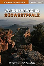 Wanderparadies Südwestpfalz - Schöneres Wandern Pocket. 14 traumhafte Touren auf sieben neuen Wegen im sagenhaften Felsenland. Mit Karten und GPS-Daten.