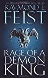 Rage of a Demon King (The Riftwar Cycle: The Serpentwar Saga Book 3, Book 11): Serpentwar Saga v. 3 by Feist, Raymond E. ( 2009 )