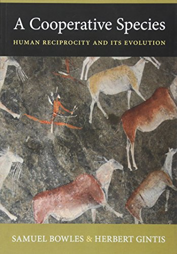 A Cooperative Species: Human Reciprocity and Its Evolution por Samuel Bowles
