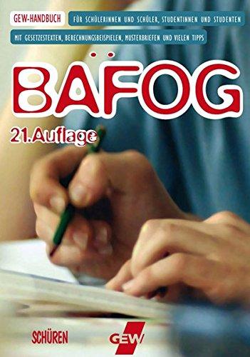 BaFöG 21. Auflage: GEW-Handbuch für Schülerinnen und Schüler, Studentinnen und Studenten