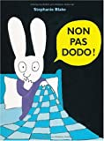 Non pas dodo ! | Blake, Stéphanie (1968-....). Auteur