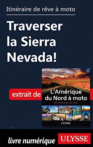 Descargar Libro Itinéraire de rêve à moto - Traverser la Sierra Nevada ! de Collectif