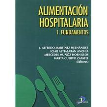 Alimentación hospitalaria: Tomo 1 Fundamentos. Tomo 2 Dietas hospitalarias