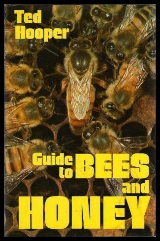 Guide to bees & honey by Ted Hooper (1977-08-02)
