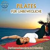 Pilates für Unbewegliche - Der besonders schonende Einstieg: Hörbuch mit Canda -