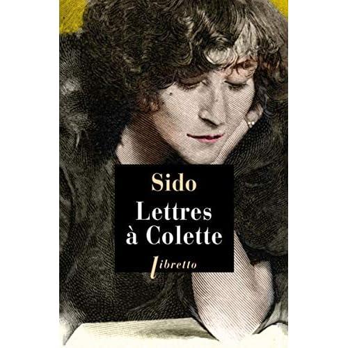 Lettres à Colette 1903-1912 : Suivies de vingt-trois lettres à Juliette