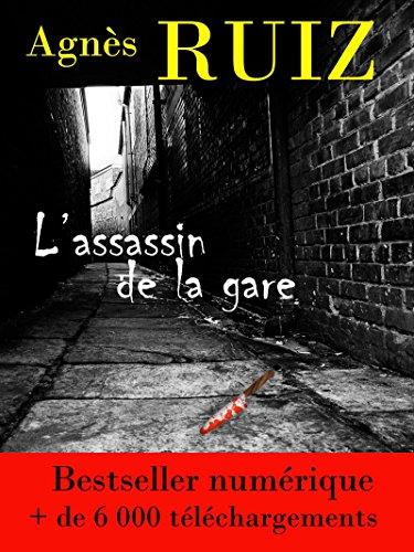 L'assassin de la gare par Agnès RUIZ