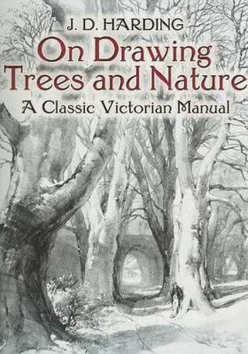 On Drawing Trees and Nature: A Classic Victorian Manual with Lessons and Examples (Dover Art Instruction)