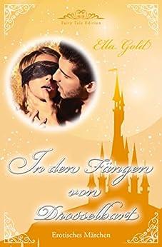 In den Fängen von Drosselbart (Fairy Tale Edition 3) von [Gold, Ella]