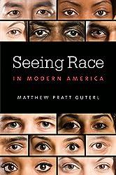 Seeing Race in Modern America