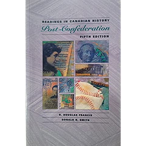 Readings in Canadian History: Post-confederation, 5th Ed. [Paperback] by R. D...