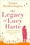 The Legacy of Lucy Harte: A poignant, life-affirming novel that will make you laugh and cry (kindle edition)