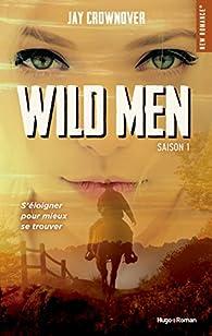 Wild Men, tome 1 par Jay Crownover